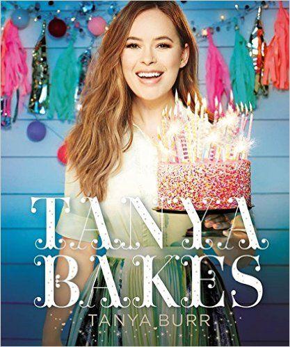 Tanya Bakes: Amazon.de: Tanya Burr: Fremdsprachige Bücher
