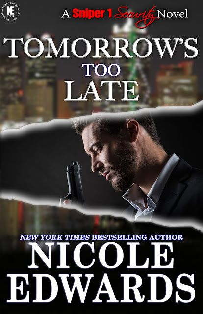 Release Blitz Tomorrow S Too Late Nicole Edwards Nicoleeauthor Amazon Https Amzn To 2sailku Latest Books Ebook Bestselling Author
