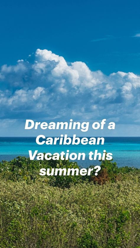 Dreaming of a Caribbean Vacation this summer?
