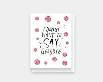 Donut Want To Say Goodbye Card Funny Goodbye Card Funny Friend