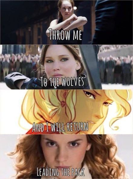 Tris Prior - Divergent Katniss Everdeen - The Hunger Games Annabeth Chase - Percy Jackson/Heroes of Olympus Hermione Granger - Harry Potter Tris Prior, Percy Jackson Memes, Percy Jackson Fandom, Annabeth Chase, Katniss Everdeen, Fans D'harry Potter, Citations Film, Harry Potter Puns, Fandom Quotes