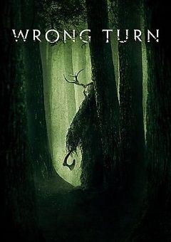 Wrong Turn Movie 2021 In 2021 Turn Ons Wrong Turn Free Movies Online
