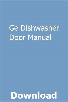Ge Dishwasher Door Manual Repair Guide Owners Manuals Study Guide