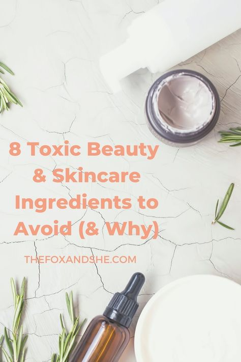 Wondering which skincare ingredients to avoid? This skincare ingredients guide points out the 8 most common toxic ingredients and where to look for them. It includes steps and non toxic skincare products to create a simple skincare routine that's safe for you and your long term health. Click through to find out if these ingredients are in your skincare products. #nontoxicskincare #skincareroutine #skincareingredients