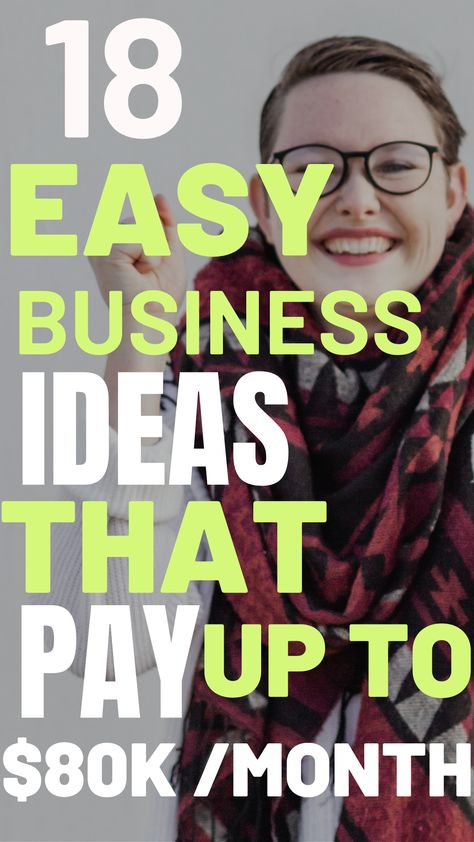 Easy Business Ideas That Pay Up to 80k per Month