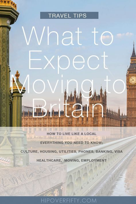 Moving To Britain Here S What To Expect Life In The Uk Moving Overseas Moving To England
