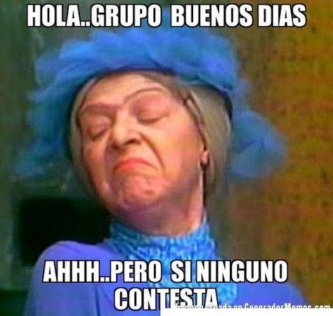 Hola Grupo De Whatsapp Mensajes Divertidos Imagenes Para Whatsapp Humor Smiles And Laughs Memes