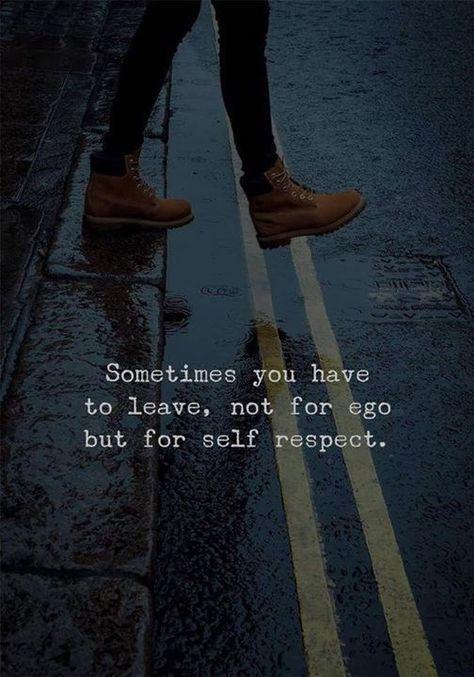 #Selfrespectquotes #Egoquotes #Moveonquotes #Sadquotes #Quotes