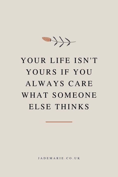 Your Life Isn't Yours If You Always Care What Someone Else Thinks. Inspirational Quote. Motivational Quote. Quotes For Business Women. Self Love Quote. Mental Health Quotes. Self Care Quotes. Life Quotes.    Inspiration | Motivation | Encouragement | Peptalk | Quotes | Background | Wallpaper | Mindset | Empowerment | Women | Boss | Bosslady | Girlboss | Self Love | Success