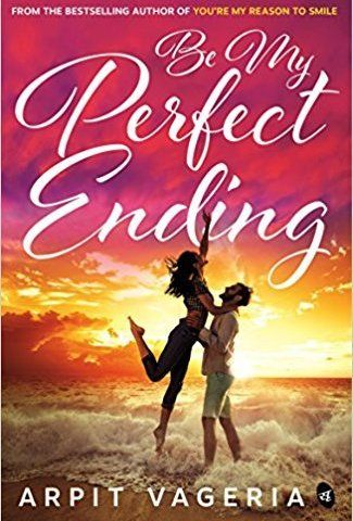 Be My Perfect Ending By Arpit Vageria With Images Pdf Books