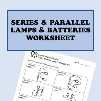 8 Different Configurations Of 2 Lamps And 2 Batteriesworksheet 1 Classify Lamp And Battery Connec Middle School Curriculum Mathematics Activities Stem Science