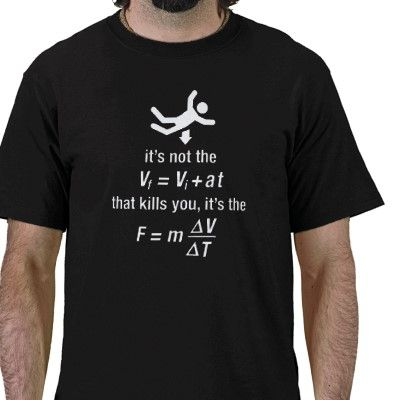 0df73f71e970 physics - it s the sudden deceleration that kills T-Shirt