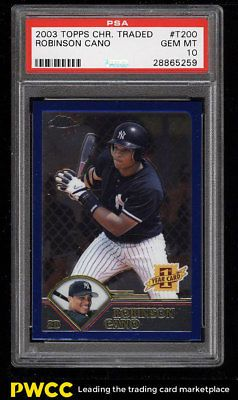 2003 Topps Chrome Traded Robinson Cano ROOKIE RC #T200 PSA 10 GEM