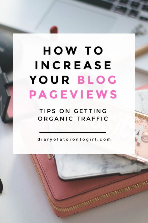 How to Increase Your Organic Blog Traffic