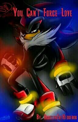 Shadow X Reader You Can T Force Love Shadow The Hedgehog Shadow Shadow Pictures