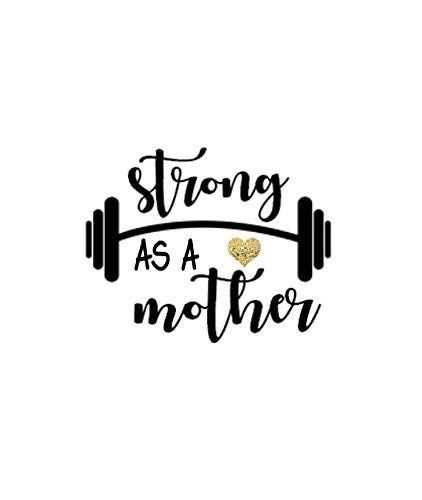 Strong As A Mother Vinyl Decal Taylor Made Treasure Https Www