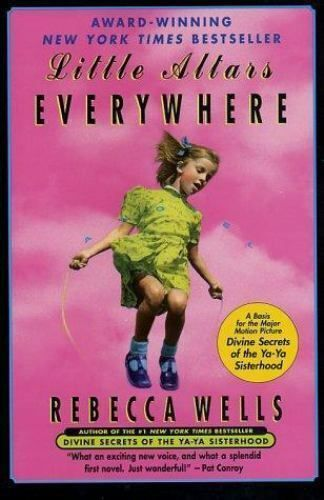 The Ya Ya Little Altars Everywhere Bk 1 By Rebecca Wells 1996