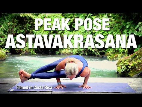five parks yoga  peak pose astavakrasana  youtube  yoga