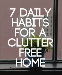 7 Daily Habits for a Clutter-Free Home