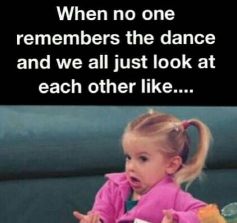 30 Things Every Dancer Will Remember Like It Was Yesterday - Dance problems - Really Funny Memes, Stupid Funny Memes, Funny Relatable Memes, Funny Stuff, Just Dance, Memes Humor, Humor Videos, Humor Quotes, Videos Funny
