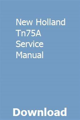 New Holland Tn75a Service Manual Repair Manuals Caravan Repairs
