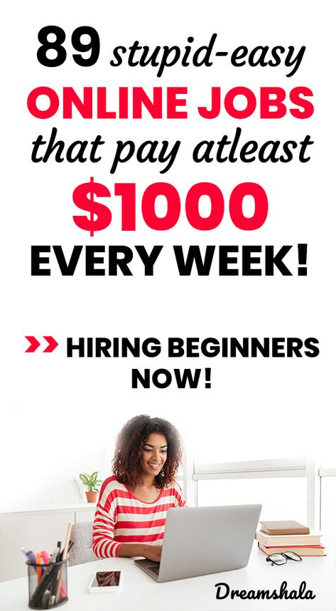 89 stupid-easy online jobs that pay at least $1000 every week