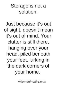 This Is My New Philosophy I M Much More A Piler Than A Filer Which Means Lots Of My Clutter Is Obvious But I M Changing My Ways Declutter Quotes Words