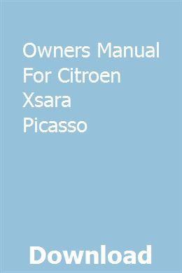 Owners Manual For Citroen Xsara Picasso Citroen Xsara Xsara Citroen