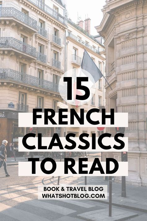 These are the 15 best classic French novels to read if you're a francophile. If you love France, you'll want to pick up these French books. There's more to French literature than Les Miserables by Victor Hugo! This is the only French reading list you need. #whatshotblog #booklovers #bookblogger #bookblog #bookrecommendations Book Club Books, Good Books, Books To Read, My Books, Reading Lists, Book Lists, Reading Books, Classics To Read, Classic Books