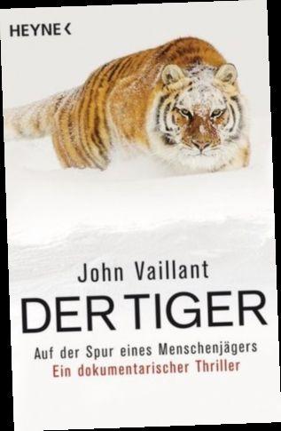 Ebook Pdf Epub Download Der Tiger Auf Der Spur Eines Menschenjagers By John Vaillant Tiger