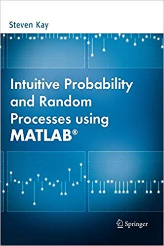 Intuitive Probability And Random Processes Using Matlab Isbn 13