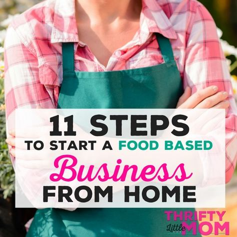 11 Steps to Start a Food Based Business from Home » Thrifty Little Mom