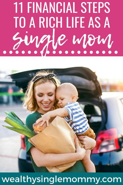 Living life as a single mom doesn't mean welfare mom! Here are 11 steps to live a rich life as a single mom. Make money as a single mom. Single mom money tips.