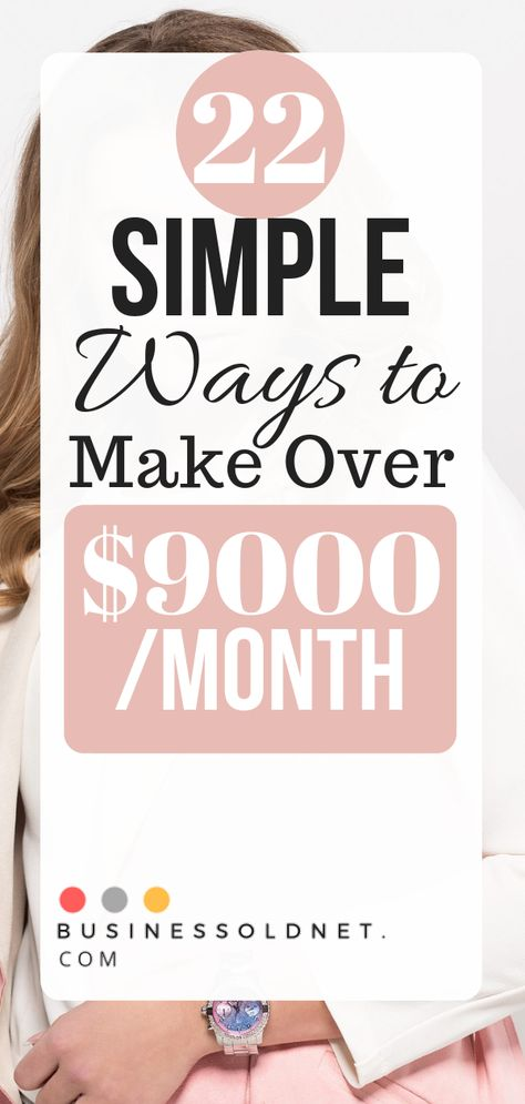 22 Simple Ways to Make Over $9000 /Month