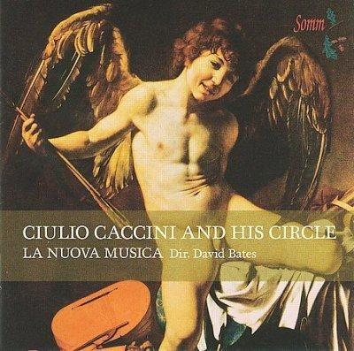 La Nuova Musica - Monteverdi: Guilo Caccini & His Circle