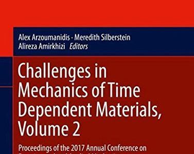 Challenges In Mechanics Of Time Dependent Materials Volume 2 Pdf Physics For Beginners Applied Mechanics Modern Physics