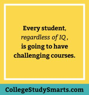 How To Be Successful In College Hint It S Not Your Study Skills Or Iq College Study Smarts Study Skills College Study Study Smarter