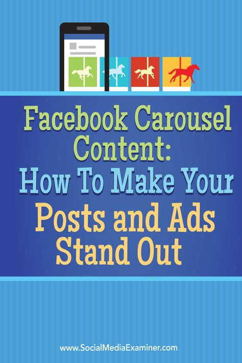 Facebook Carousel Content: How to Make Your Posts and Ads Stand Out : Social Media Examiner