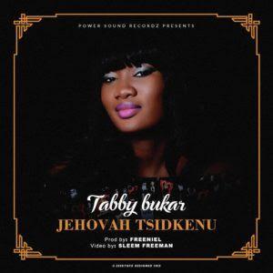 Tabby Bukar - Grace and Jehovah Tsidkenu Mp3 download