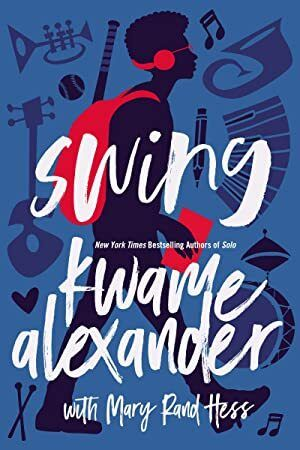 Pdf Free Swing Blink Author Kwame Alexander And Mary Rand Hess