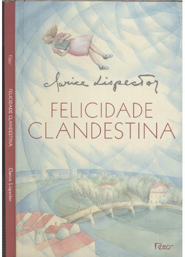 Livro Felicidade Clandestina Clarice Lispector Em 2020 Livros