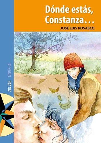Donde Estas Constanza Ebook By Jose Luis Rosasco Rakuten Kobo Constanza Libros Novelas