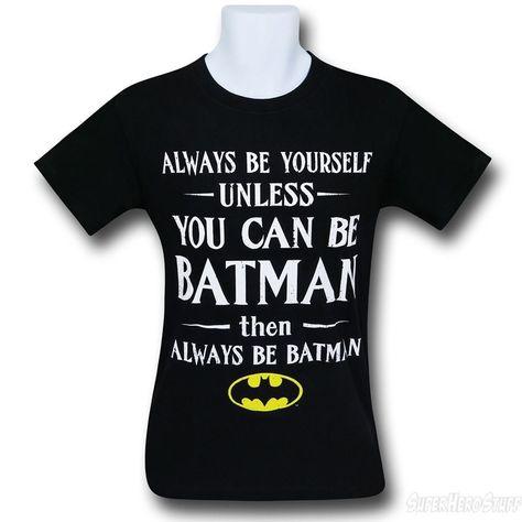 Cool Tee Always Be Yourself Unless Batman T Shirt T Shirt
