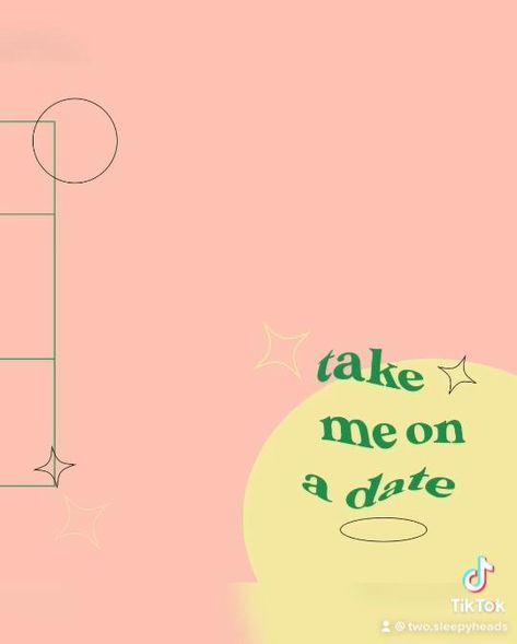 Tiktok- take me on a date design done in illustrator