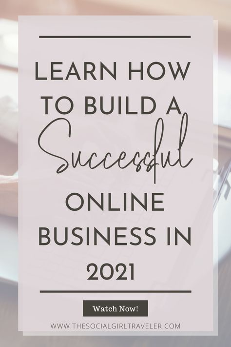 Learn How To Build Successful Online Business In 2021 | Starting a Business