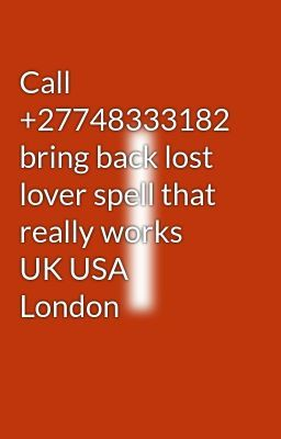 Call +27748333182 bring back lost lover spell that really works UK