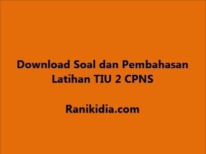 Download Soal Dan Pembahasan Latihan Tiu 2 Cpns 2019 Ranikidia Com Latihan