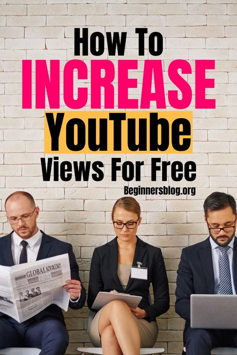How To Increase YouTube Views For Free