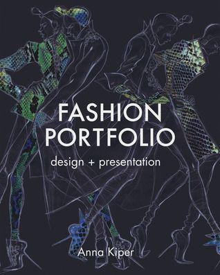 Download Pdf Fashion Portfolio Design Presentation By Anna Kiper Free Epub Mobi Ebooks Fashion Design Portfolio Fashion Portfolio Portfolio Design