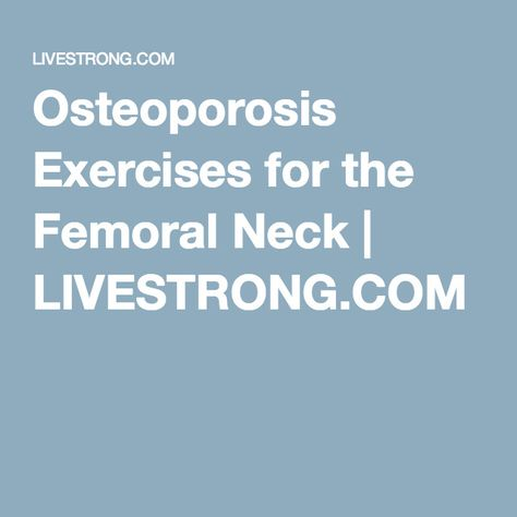 Osteoporosis Exercises for the Femoral Neck   LIVESTRONG.COM